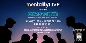 MENTALITY LIVE 2018 - International Men's Day Special