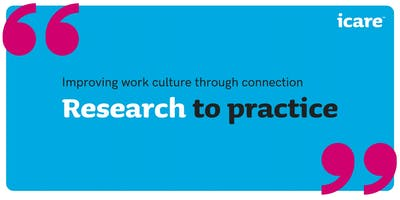 Improving work culture through connection | Research to practice seminar PORT MACQUARIE