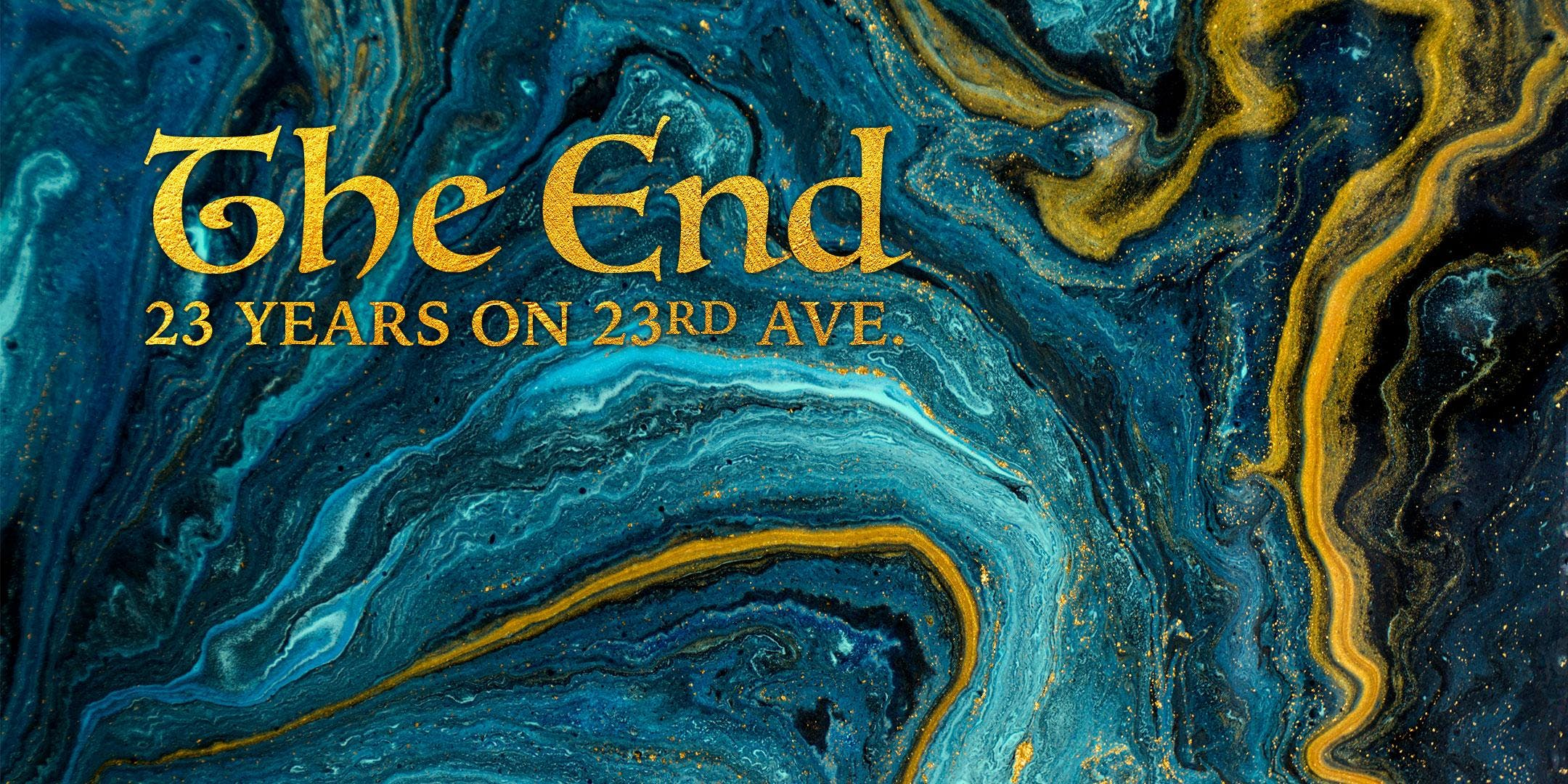 The End: 23 years on 23rd Ave
