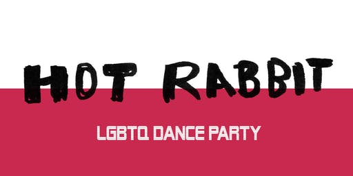 •◊• HOT RABBIT •◊• LGBTQ Dance Party