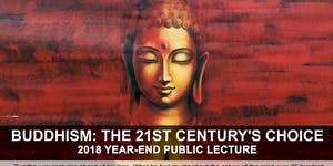 Buddhism: The 21st Century's Choice - 2018 Year-End...