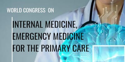 5th World Congress on Internal Medicine, Emergency Medicine for the Primary Care
