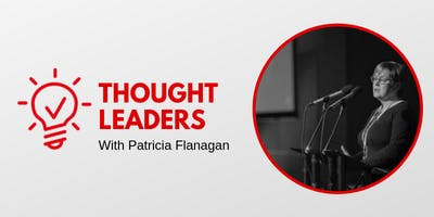 Thought Leaders with Patricia Flanagan