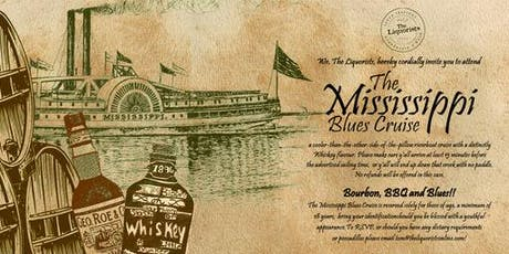 (5/50 Left) Mississippi Blues Cruise : BBQ/ Bourbon : 1pm The Liquorists tickets