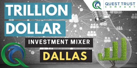 DALLAS Trillion Dollar Investment Mixer  tickets