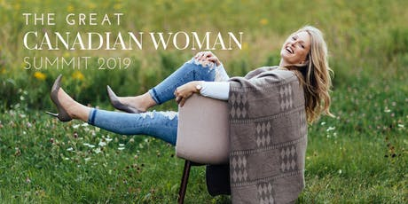 The Great Canadian Woman SUMMIT 2019 tickets