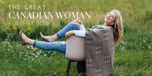 The Great Canadian Woman SUMMIT 2019