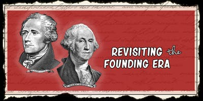 Revisiting the Founding Era: Dispelling Myths and Misconceptions