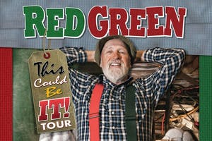 "Red Green's ""This Could Be It Tour"""