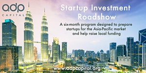 Startup Investment Roadshow: 6 Month Accelerator...