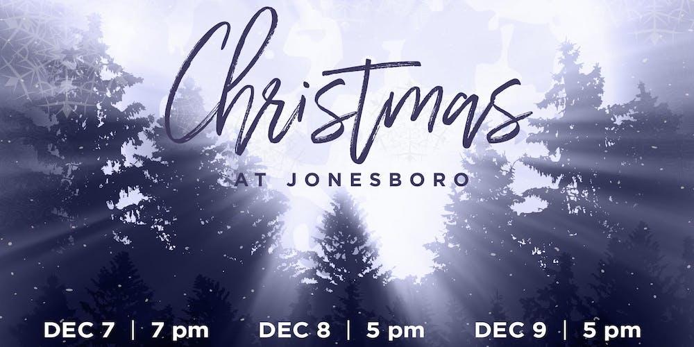CHRISTMAS AT JONESBORO Tickets, Sun, Dec 9, 2018 at 5:00 PM | Eventbrite