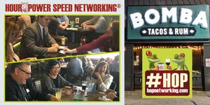 HOP AM Business Speed Networking at Bomba Tacos...