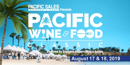 Pacific Wine & Food Classic - August 17 & 18, 2019