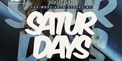 HIGH BAR SATURDAYS - VIP GUEST LIST