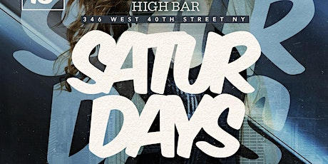 CANCELED UNTIL FURTHER NOTICE*****HIGH BAR SATURDAYS - VIP GUEST LIST tickets