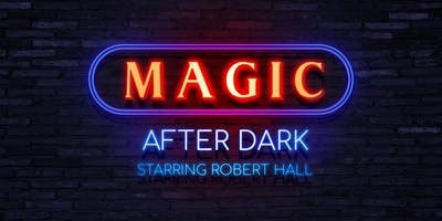 Magic After Dark Starring Robert Hall