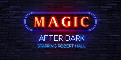 Magic After Dark Starring Robert Hall