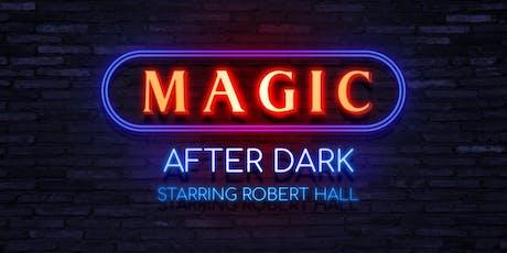 Magic After Dark Starring Robert Hall tickets