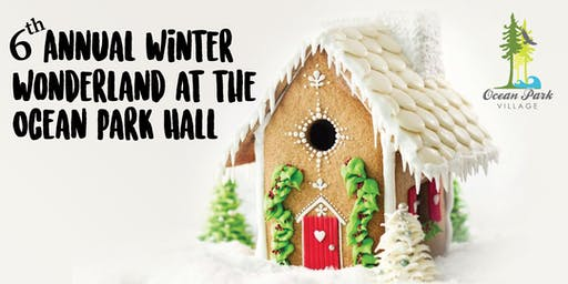 6th Annual Winter Wonderland at the Ocean Park Hall
