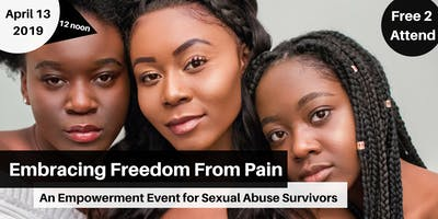Embracing Freedom From Pain:An Empowerment Event for Sexual Abuse Survivors