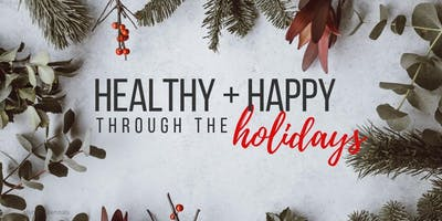 Healthy + Happy Through the Holidays