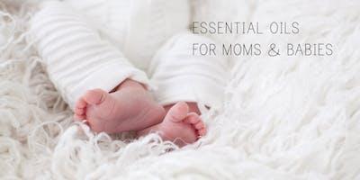 Essential Oils for Moms & Babies