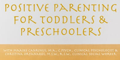 Positive Parenting for Toddlers and Preschoolers