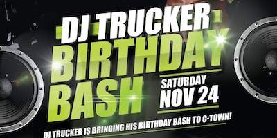 Dj Trucker 1st Annual Tri-City Birthday Bash