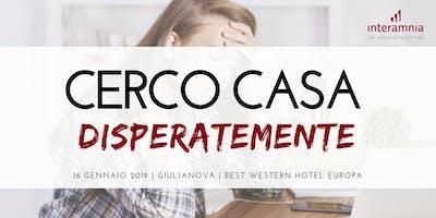 Cerco casa disperatamente - Il primo evento in Italia per chi deve acquistare casa subito!