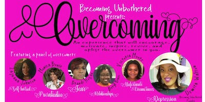 Becoming Unbothered presents Overcoming