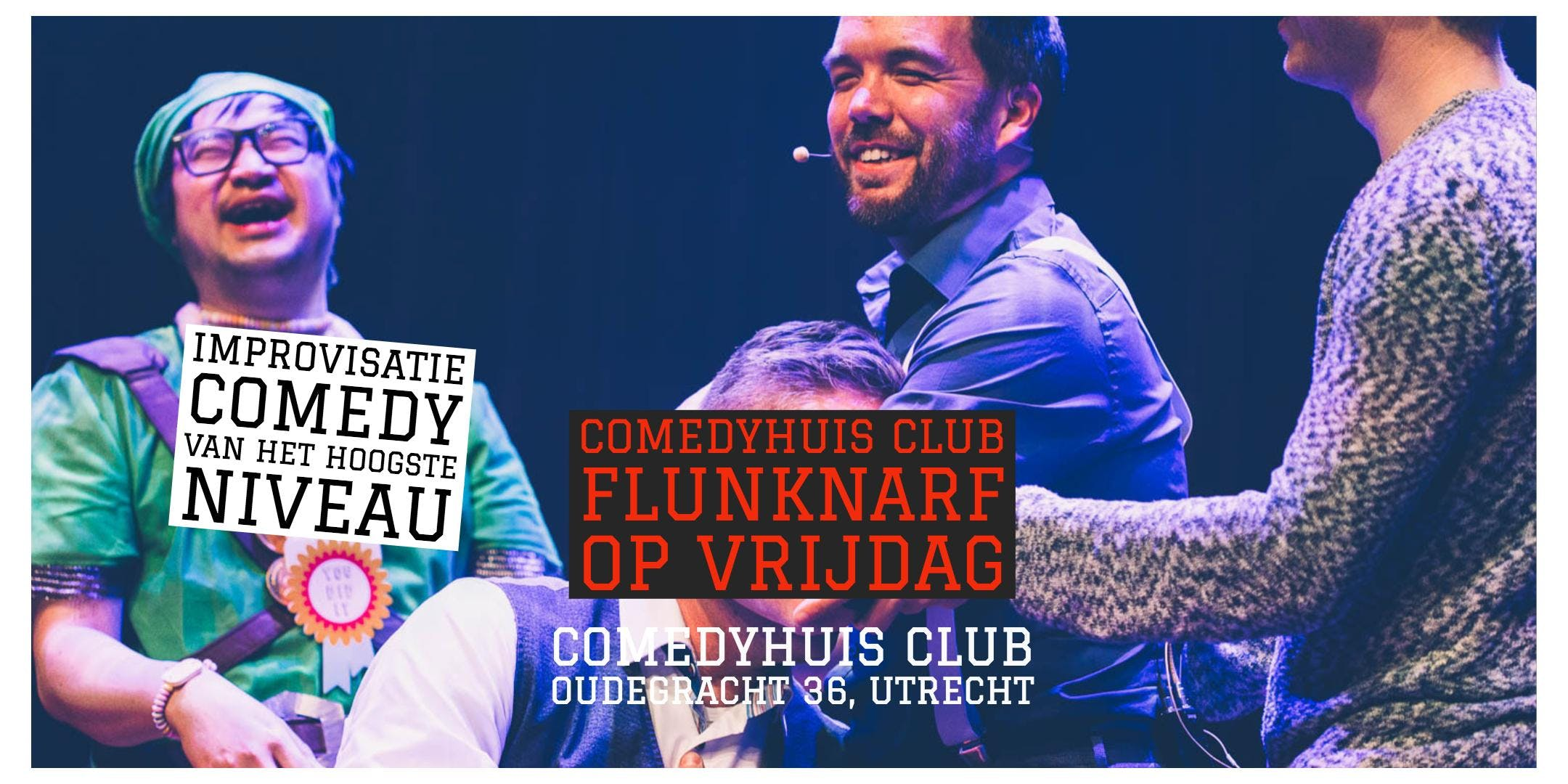 Comedyhuis Club: Flunknarf op vrijdag