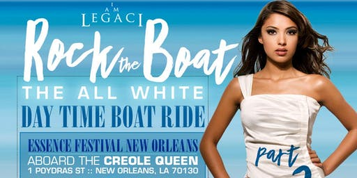 ROCK THE BOAT pt. 2 · THE 2019 ALL WHITE DAY TIME BOAT RIDE PARTY DURING NEW ORLEANS ESSENCE MUSIC FESTIVAL