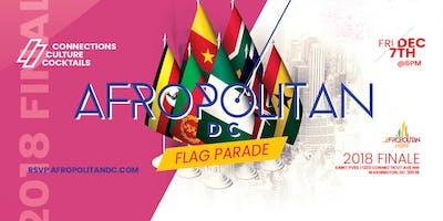 AfropolitanDC (December) - 2018 Finale & Flag Parade - Largest Cultural Mixer For Diaspora Professionals