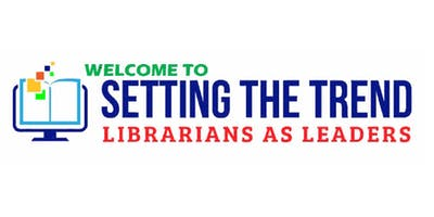 Setting the Trend - Librarians as Leaders 2019