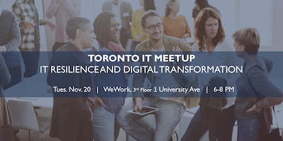 Toronto IT Meetup: IT Resilience and Digital Transformation