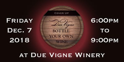 Bottle Your Own Wine Party (Your name on the label) - Cover Up!