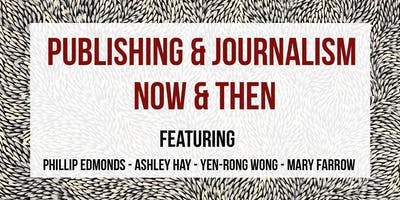 S13 // PUBLISHING & JOURNALISM, NOW AND THEN // 6 DEC APWT18