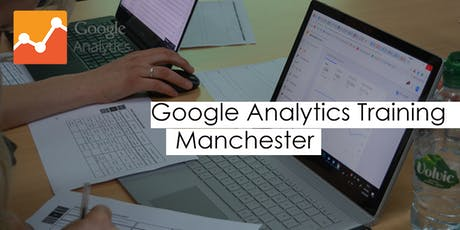 Google Analytics Training Course - Manchester tickets