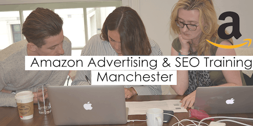 Amazon Advertising (PPC) and SEO Training Course - Manchester