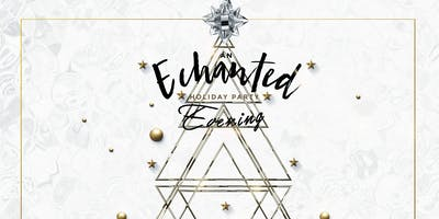 "2018 Holiday Extravaganza ""AN ENCHANTED EVENING\"""