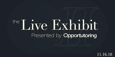 Opportutoring presents: The Live Exhibit II