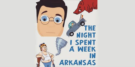 THE NIGHT I SPENT A WEEK IN ARKANSAS tickets