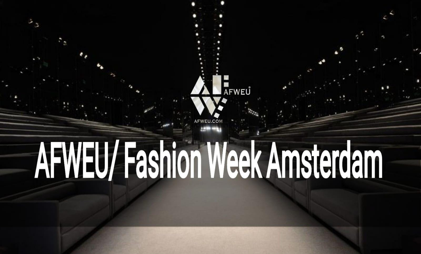 AFWEU/FASHION WEEK AMSTERDAM