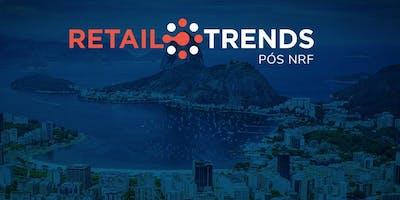 Retail Trends - Pós NRF 2019 - Rio de Janeiro
