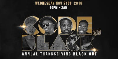 CODE BLACK 2.0 - Annual Thanksgiving BLACK OUT!