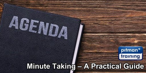 Minute Taking – A Practical Guide (London Venue)