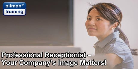 Professional Receptionist – Your Company's Image Matters!  tickets