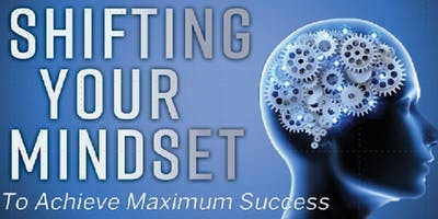 2019 Shifting Your Mindset to Goal Achiever