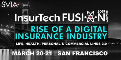 InsurTech FUSION Summit 2019 | Rise of a Digital Insurance Industry | Life, Health, Personal & Commercial Lines 2.0