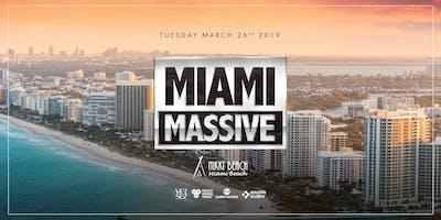 MIAMI MASSIVE 26 March 2019 Nikki Beach Miami